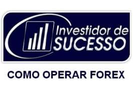 Como Operar Forex - Método Investidor de Sucesso
