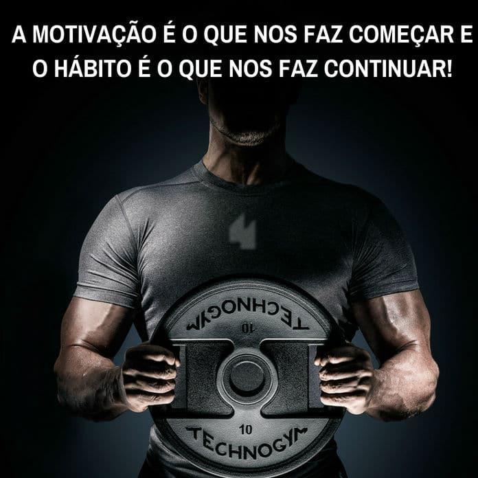 Frases de motivação - A motivação é o que nos faz começar e o hábito é o que nos faz continuar!