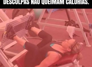 Desculpas não queimam calorias. - frases de motivação