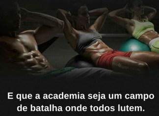 E que a academia seja um campo de batalha onde todos lutem. - frases de motivação