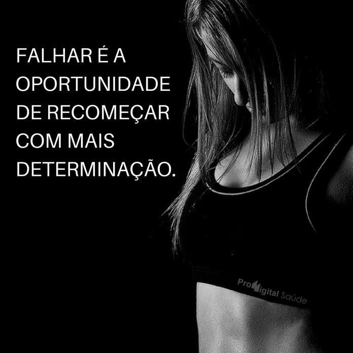 Frases de motivação - Falhar é a oportunidade de recomeçar com mais determinação.