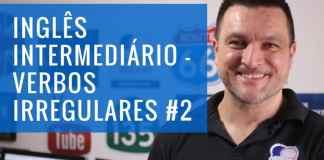 Verbos Irregulares em Inglês: Aula de Inglês Intermediário - Inglês Winner