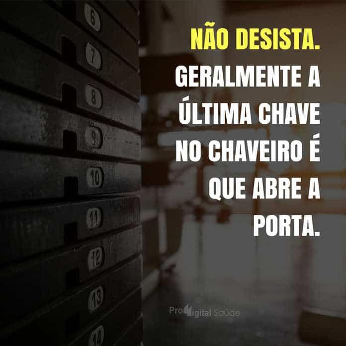 Frases de motivação - Não desista. Geralmente a última chave... - Paulo Coelho