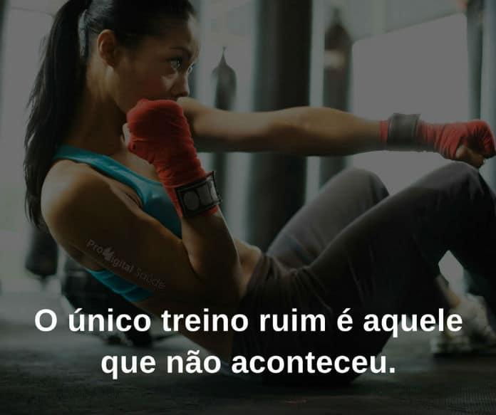O único treino ruim é aquele que não aconteceu. - frases de motivação
