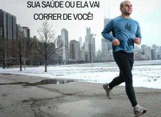 Frases de motivação - Ou você correr atrás da sua saúde ou ela vai correr de você!