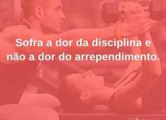 Sofra a dor da disciplina e não a dor do arrependimento. - frases de incentivo