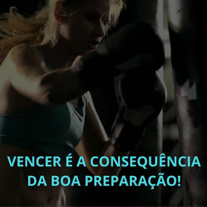 Frases de motivação - Vencer é consequência da boa preparação!