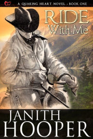 Ride With Me (A Quaking Heart Novel - Book One)