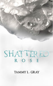 Shattered Rose (Winsor Series, #1)
