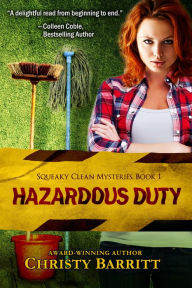 Hazardous Duty (Squeaky Clean Mysteries, #1)