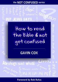 How To Read The Bible & Not Get Confused
