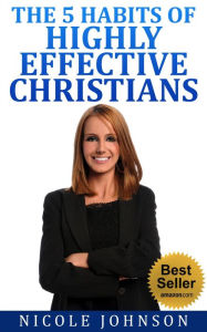 The Bible: Bible Study - The 5 Habits of Highly Effective Christians...