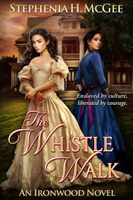 The Whistle Walk (Ironwood Plantation Family Saga, #1)