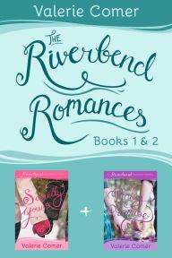 The Riverbend Romances 1+2