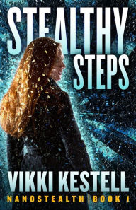 Stealthy Steps, Nanostealth Book 1