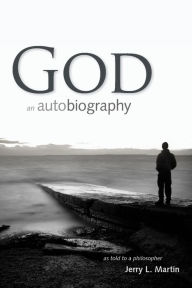 God An Autobiography As Told to a Philosopher