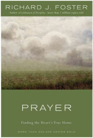 Prayer - 10th Anniversary Edition: Finding the Heart's True Home