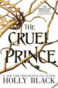 The Cruel Prince (Folk of the Air Series #1)