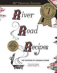 River Road Recipes: The Textbook of Louisiana Cuisine