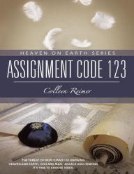 Assignment Code 123: Heaven On Earth Series