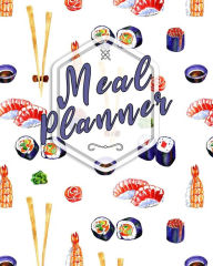 Meal Planner: 52 Week Meal Prep Planner & Meal Planning Guide