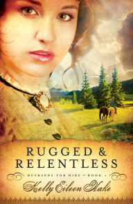 Rugged and Relentless (Husbands for Hire Series #1)