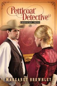 Petticoat Detective (Undercover Ladies Series #1)