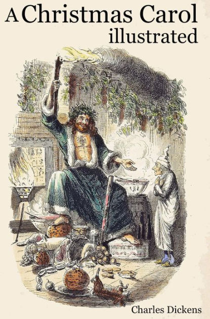 A Christmas Carol Illustrated By Charles Dickens John