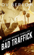 Title: Bad Traffick: A Leine Basso Thriller, Author: D.V. Berkom