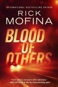 Title: Blood of Others, Author: Rick Mofina