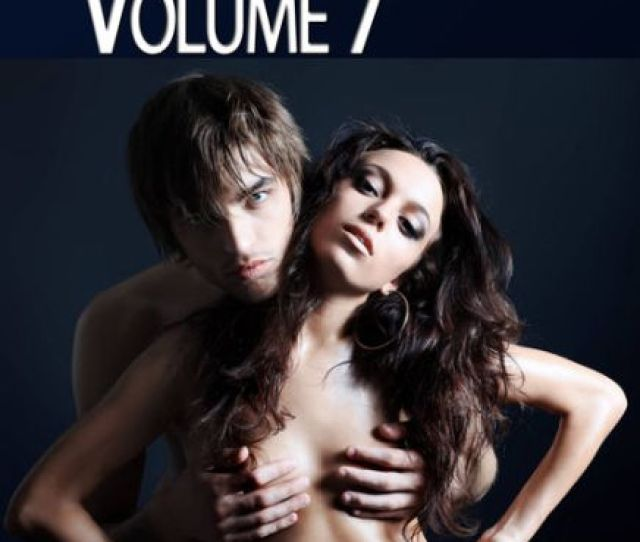 Real Sex Stories Passionate Sex Desires Volume 7 By Erotika Nook Book Ebook Barnes Noble