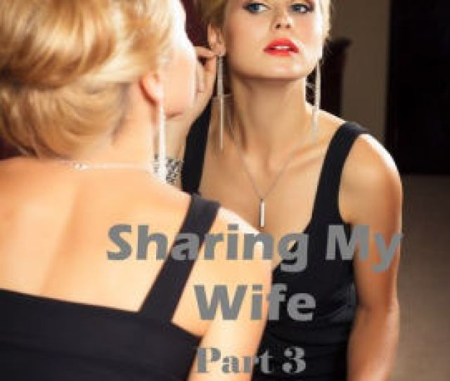 Sharing My Wife Part 3 By Ron Dawes Nook Book Ebook Barnes Noble