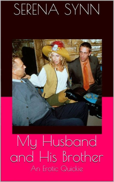 My Husband and His Brother by Serena Synn | NOOK Book ...