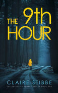 Title: The 9th Hour (The Detective Temeke Crime Series, #1), Author: Claire Stibbe