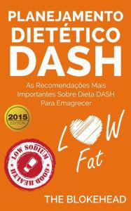 ... Dash: as recomendações mais importantes sobre dieta Dash para