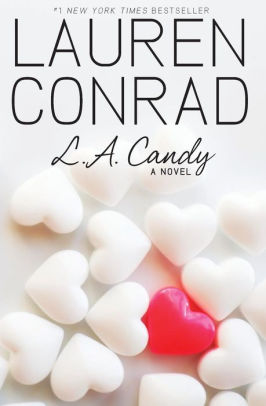 L A Candy L A Candy Series 1 by Lauren Conrad
