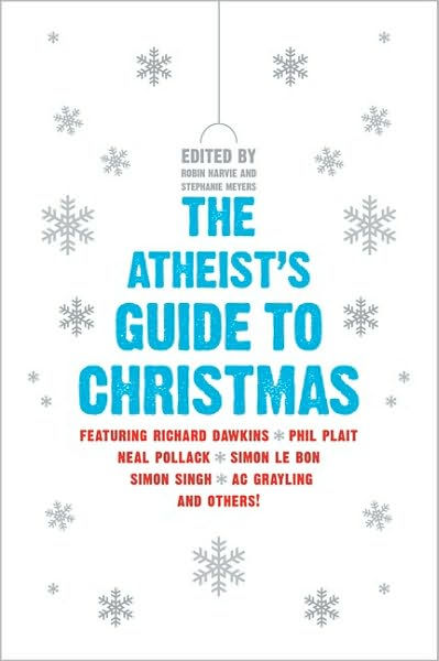The Atheists Guide To Christmas By Robin Harvie
