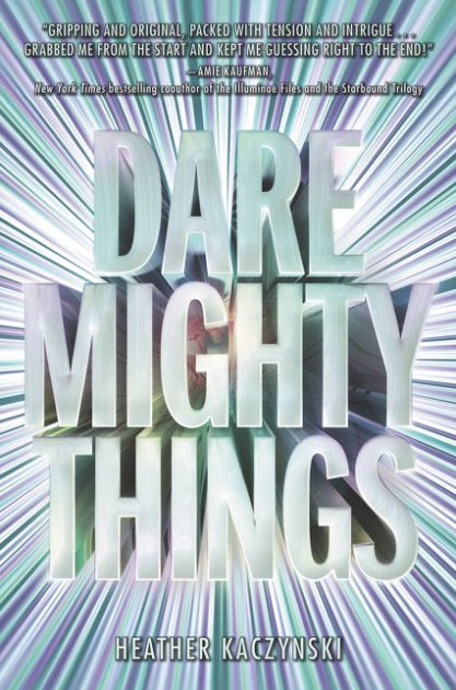 Dare Mighty Things by Heather Kaczynski, Paperback | Barnes & Noble®