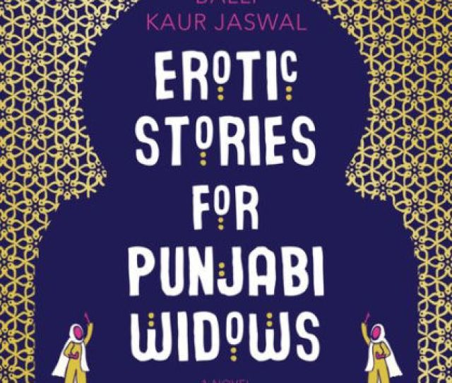 Erotic Stories For Punjabi Widows By Balli Kaur Jaswal Paperback Barnes Noble