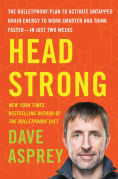 Title: Head Strong: The Bulletproof Plan to Activate Untapped Brain Energy to Work Smarter and Think Faster-in Just Two Weeks, Author: Dave Asprey