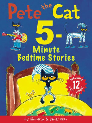 pete the cat 5 minute bedtime stories includes 12 cozy stories hardcover