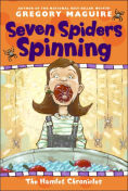 Title: Seven Spiders Spinning (Hamlet Chronicles Series #1), Author: Gregory Maguire