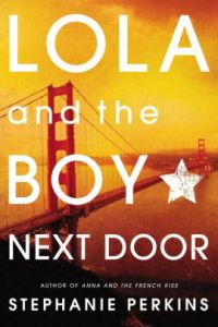 Lola and the Boy Next Door by Stephanie Perkins  Paperback   Barnes     Lola and the Boy Next Door