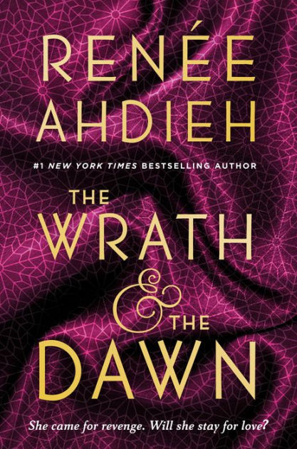 The Wrath and the Dawn (Wrath and the Dawn Series #1) by ...