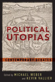 Political Utopias: Contemporary Debates