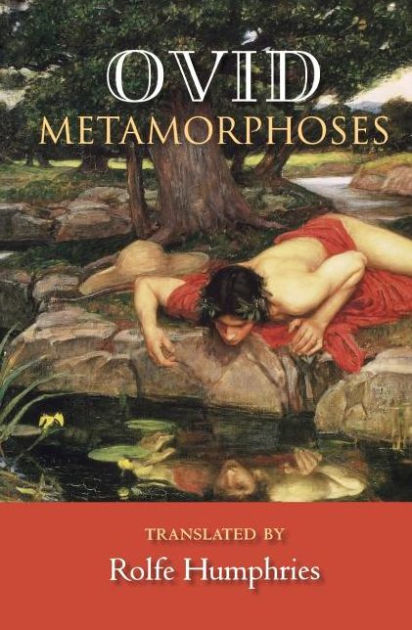 The Metamorphoses Humphries Translation Edition 1 By