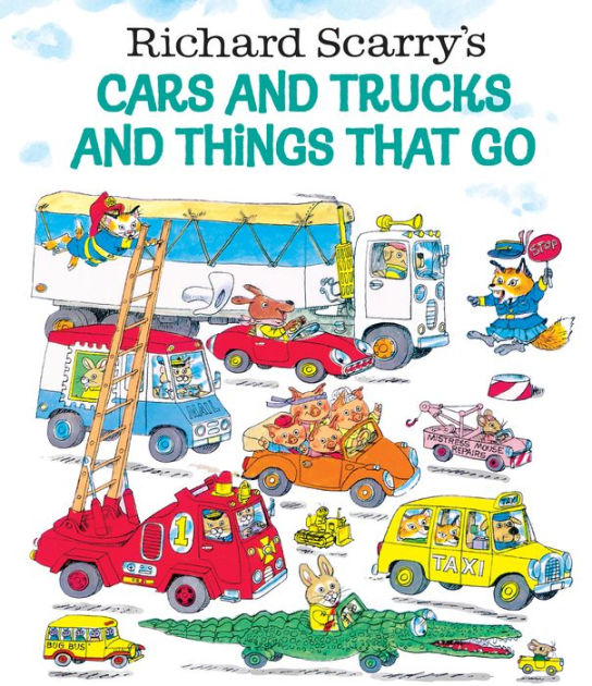 Cars and Trucks and Things That Go by Richard Scarry ...