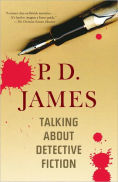 Title: Talking about Detective Fiction, Author: P. D. James
