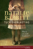 Title: Tuck Everlasting, Author: Natalie Babbitt