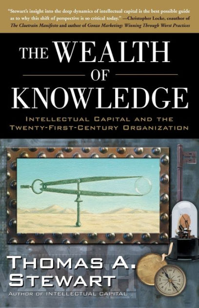 Wealth of Knowledge: Intellectual Capital and the Twenty ...